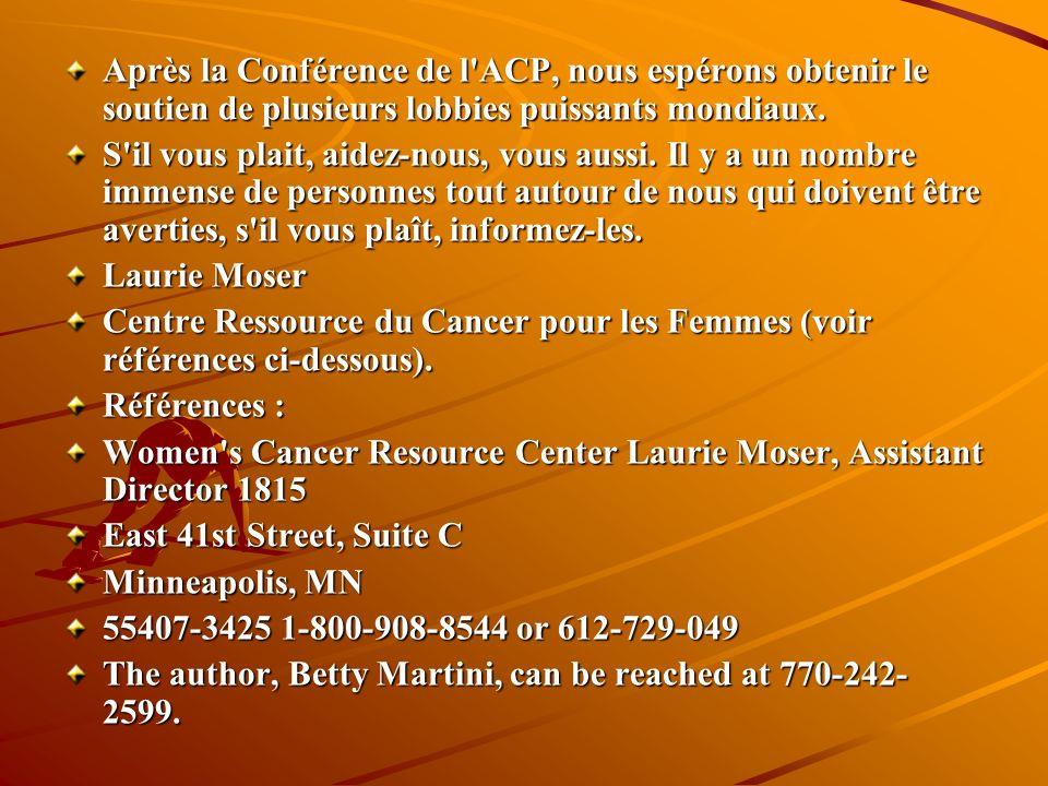 Après la Conférence de l ACP, nous espérons obtenir le soutien de plusieurs lobbies puissants mondiaux.