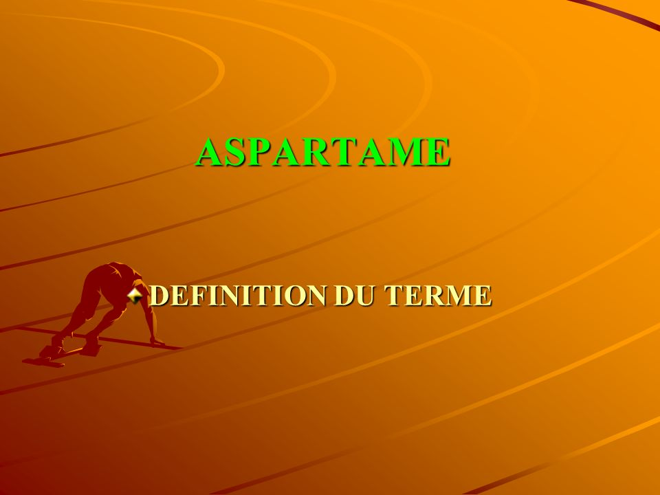 ASPARTAME DEFINITION DU TERME