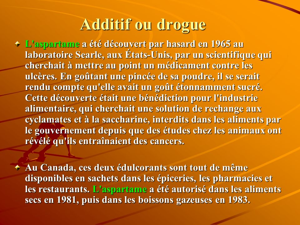 Additif ou drogue