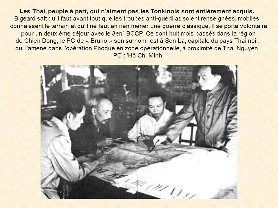 Les Thai, peuple à part, qui n aiment pas les Tonkinois sont entièrement acquis.