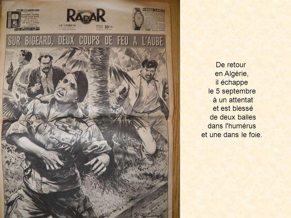 De retour en Algérie, il échappe. le 5 septembre. à un attentat. et est blessé. de deux balles.