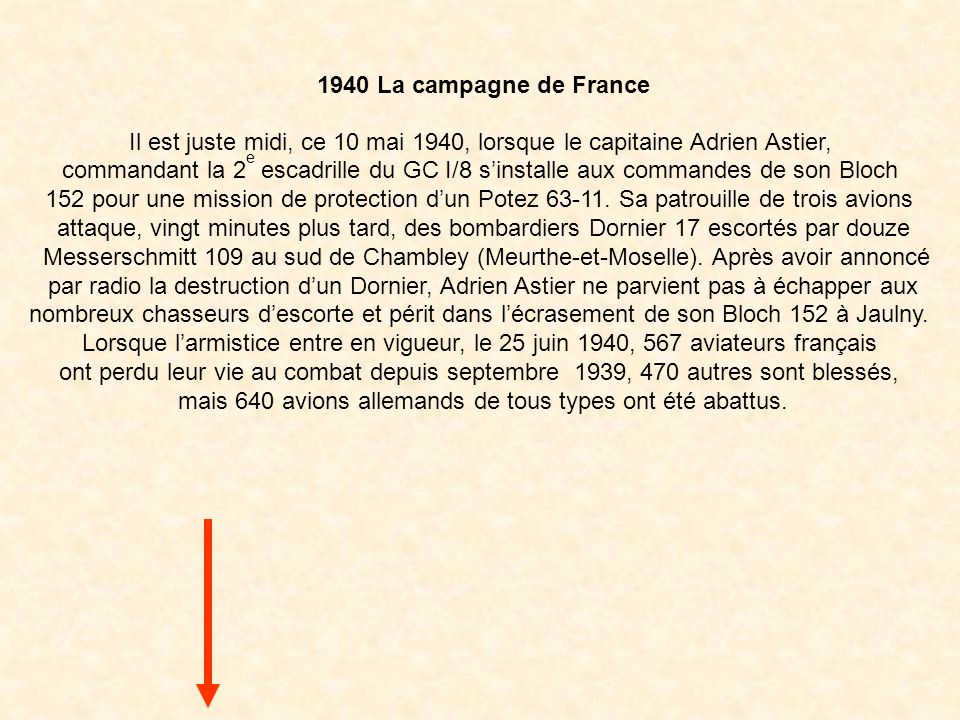 Il est juste midi, ce 10 mai 1940, lorsque le capitaine Adrien Astier,