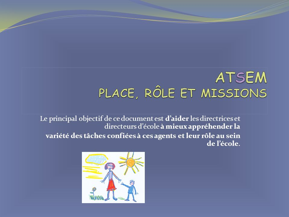 ATSEM PLACE, RÔLE ET MISSIONS