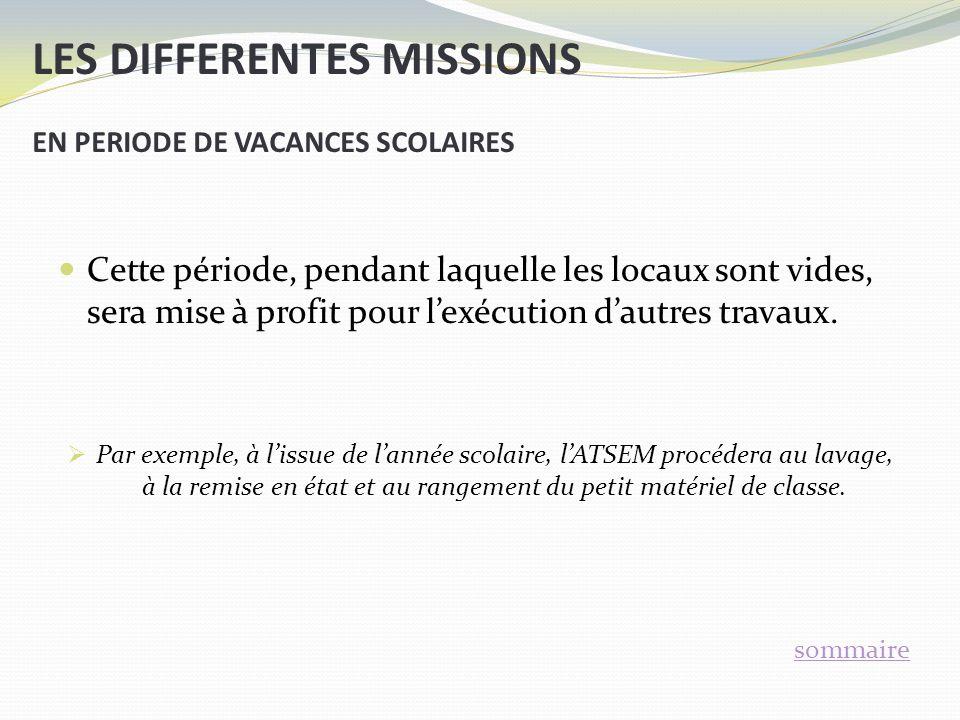 LES DIFFERENTES MISSIONS EN PERIODE DE VACANCES SCOLAIRES