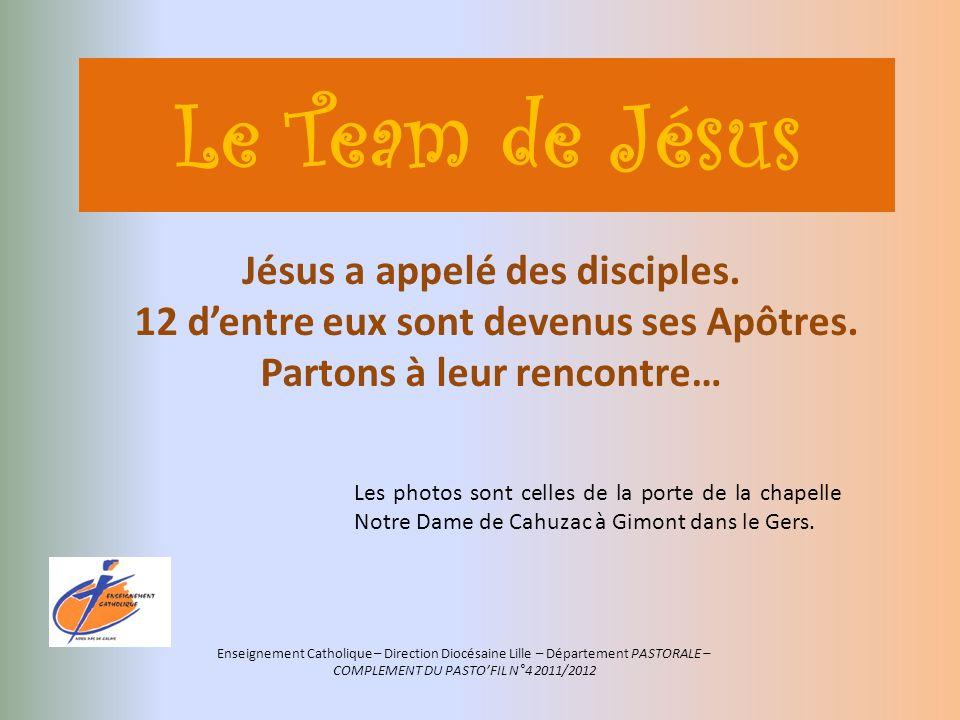 Le Team de Jésus Jésus a appelé des disciples.