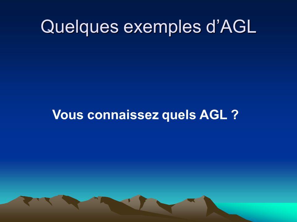 Quelques exemples d'AGL