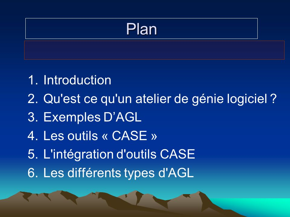 Plan Introduction Qu est ce qu un atelier de génie logiciel