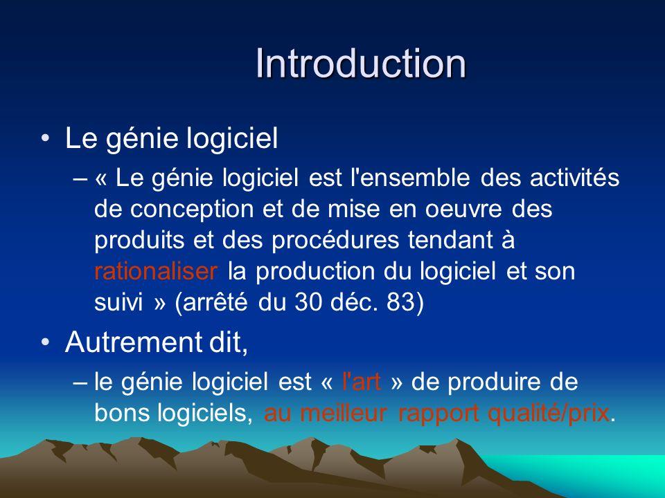 Introduction Le génie logiciel Autrement dit,
