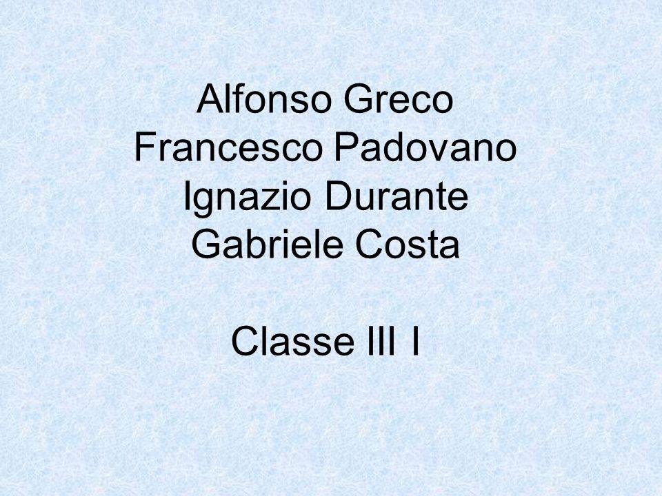 Alfonso Greco Francesco Padovano Ignazio Durante Gabriele Costa Classe III I