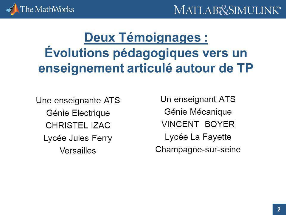 Deux Témoignages : Évolutions pédagogiques vers un enseignement articulé autour de TP