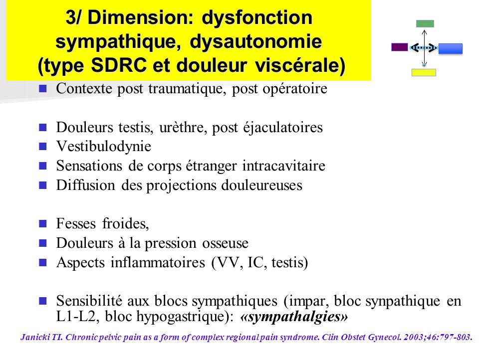 3/ Dimension: dysfonction sympathique, dysautonomie (type SDRC et douleur viscérale)