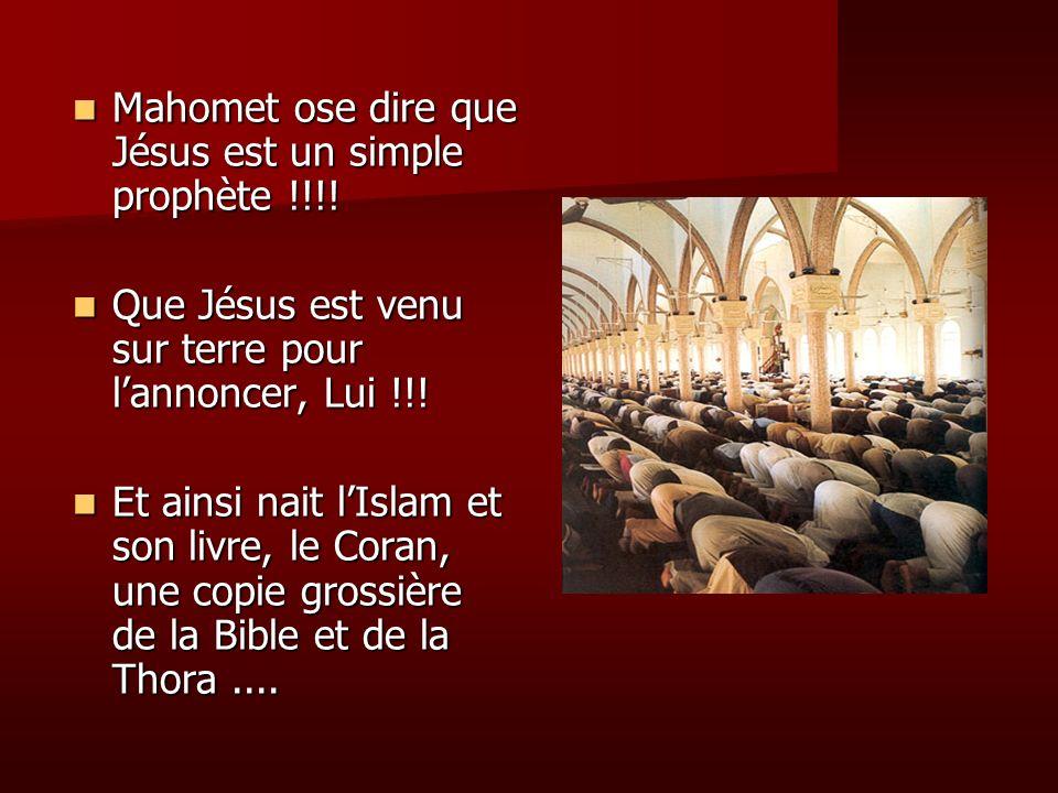 Mahomet ose dire que Jésus est un simple prophète !!!!