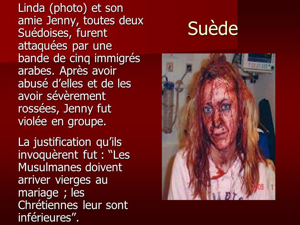 Linda (photo) et son amie Jenny, toutes deux Suédoises, furent attaquées par une bande de cinq immigrés arabes. Après avoir abusé d'elles et de les avoir sévèrement rossées, Jenny fut violée en groupe.