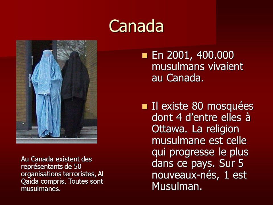 Canada En 2001, 400.000 musulmans vivaient au Canada.