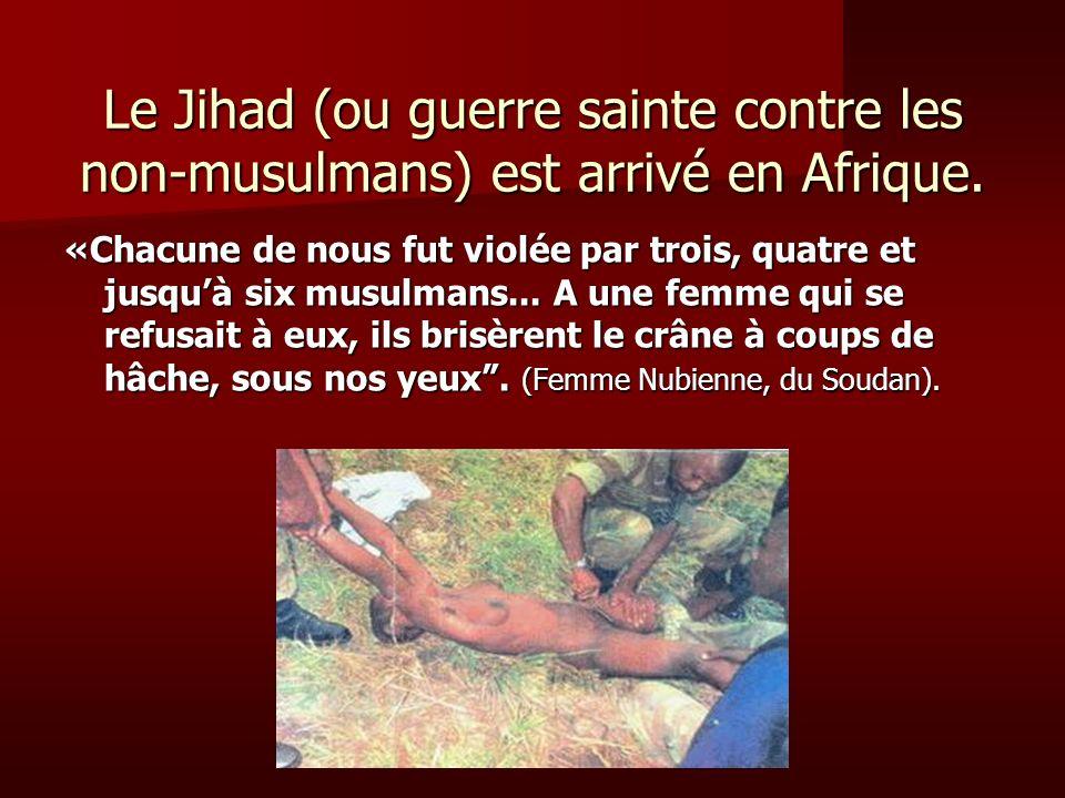 Le Jihad (ou guerre sainte contre les non-musulmans) est arrivé en Afrique.