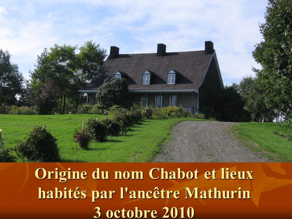 Origine du nom Chabot et lieux habités par l ancêtre Mathurin 3 octobre 2010
