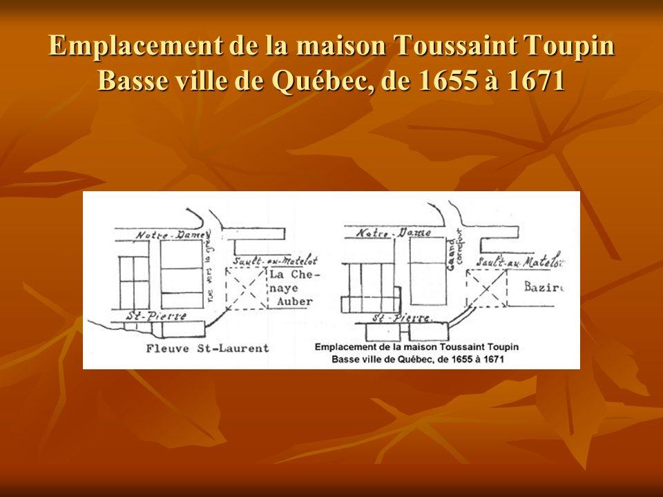 Emplacement de la maison Toussaint Toupin Basse ville de Québec, de 1655 à 1671