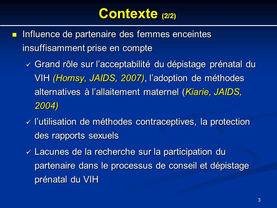 Contexte (2/2) Influence de partenaire des femmes enceintes insuffisamment prise en compte.