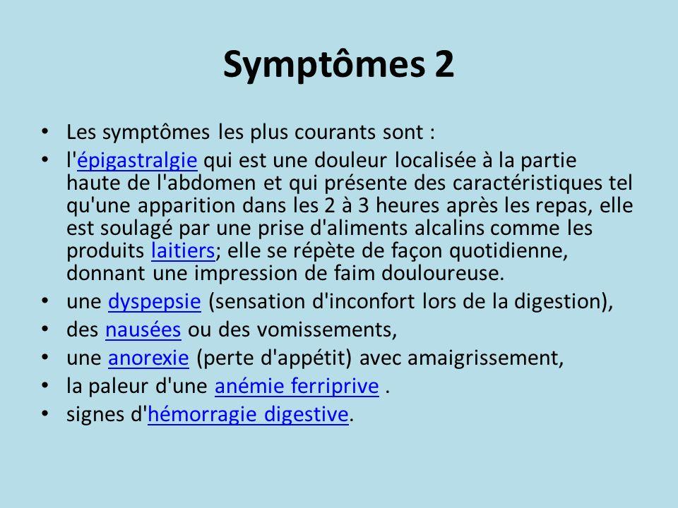 Symptômes 2 Les symptômes les plus courants sont :