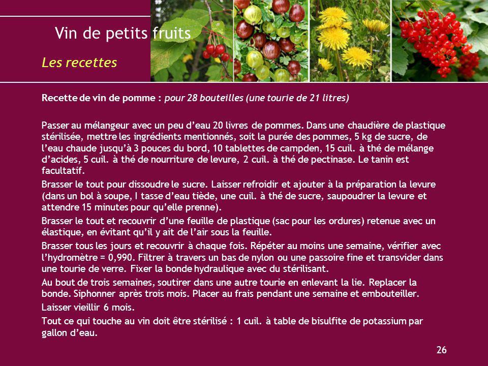 Les recettes Recette de vin de pomme : pour 28 bouteilles (une tourie de 21 litres)