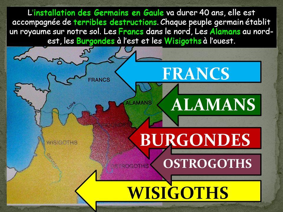FRANCS ALAMANS BURGONDES WISIGOTHS