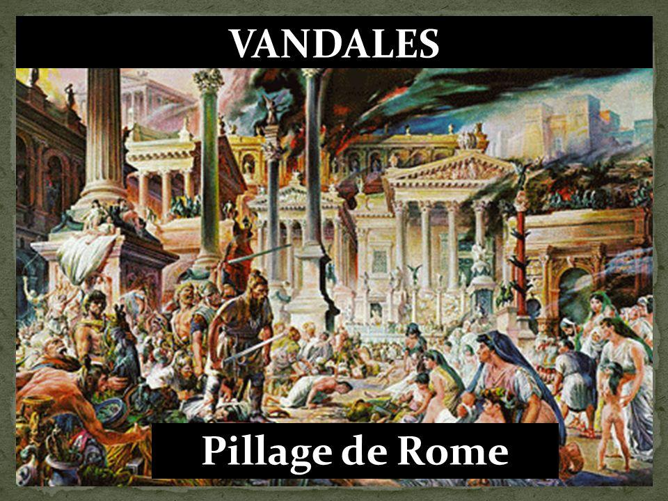 VANDALES Pillage de Rome