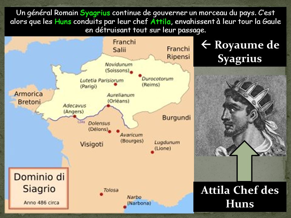  Royaume de Syagrius Attila Chef des Huns