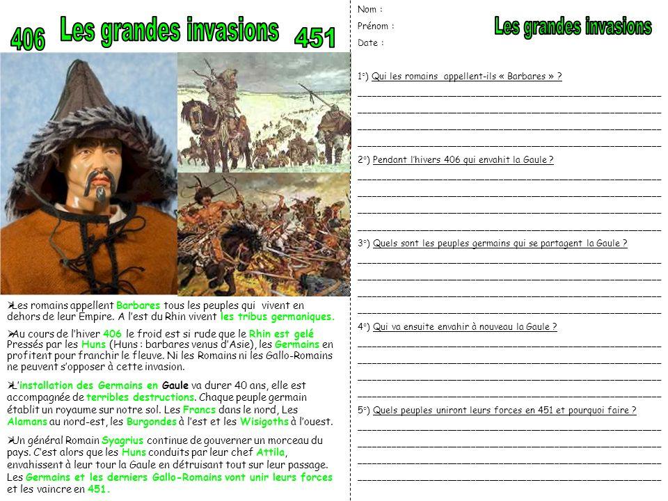 Les grandes invasions Les grandes invasions 406 451