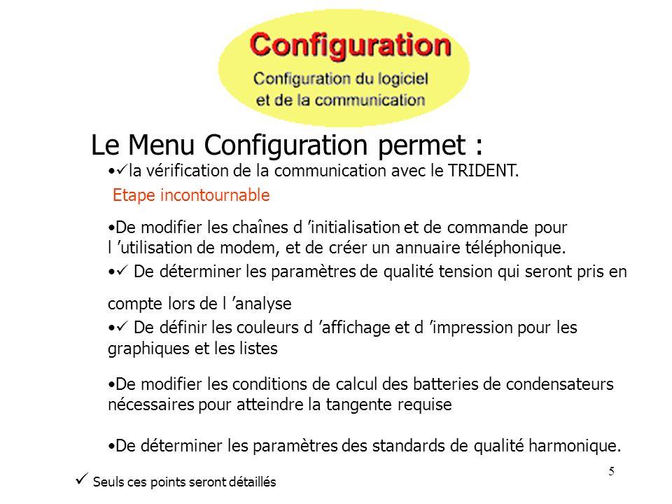 Le Menu Configuration permet :