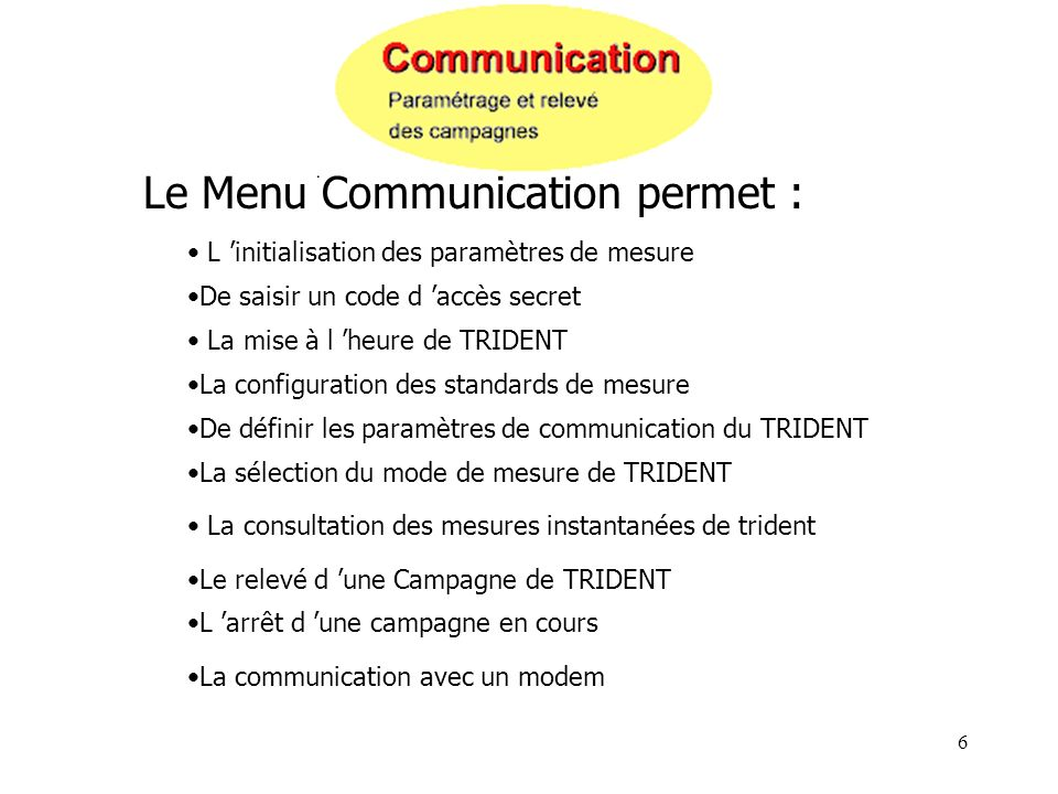 Le Menu Communication permet :