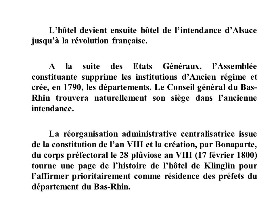 L'hôtel devient ensuite hôtel de l'intendance d'Alsace jusqu'à la révolution française.