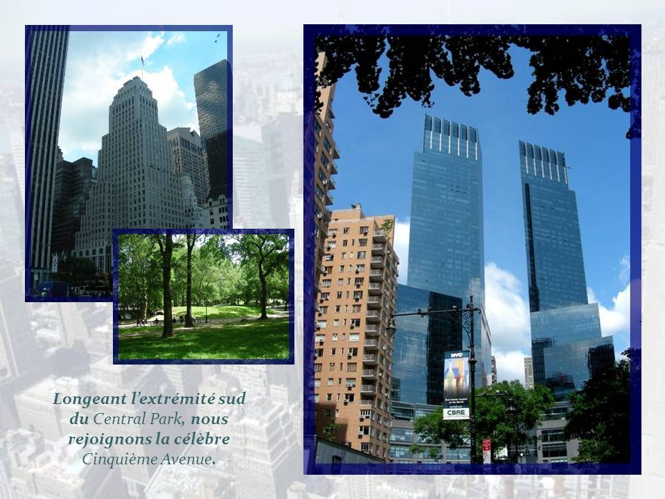 Longeant l'extrémité sud du Central Park, nous rejoignons la célèbre Cinquième Avenue.