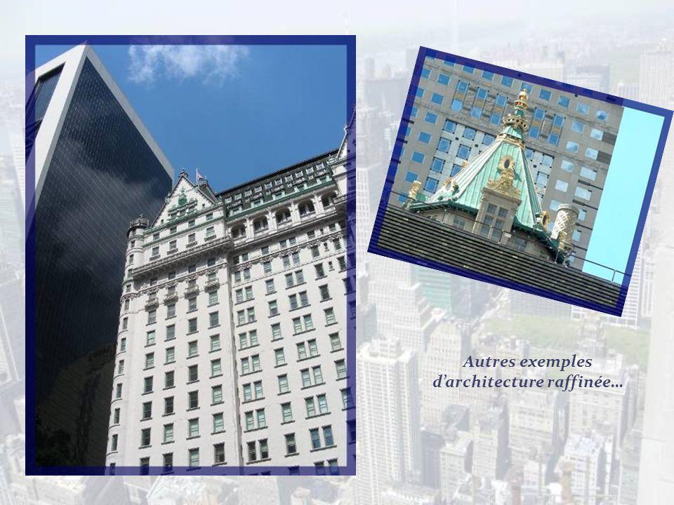 Autres exemples d'architecture raffinée…