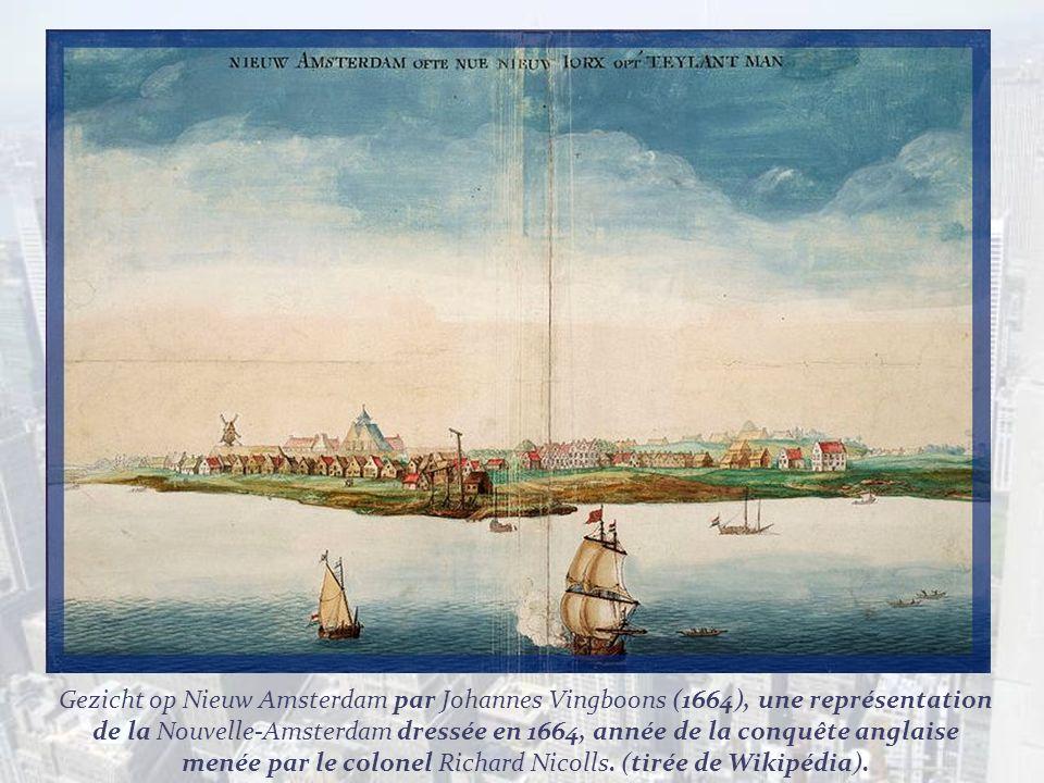 Gezicht op Nieuw Amsterdam par Johannes Vingboons (1664), une représentation de la Nouvelle-Amsterdam dressée en 1664, année de la conquête anglaise menée par le colonel Richard Nicolls.