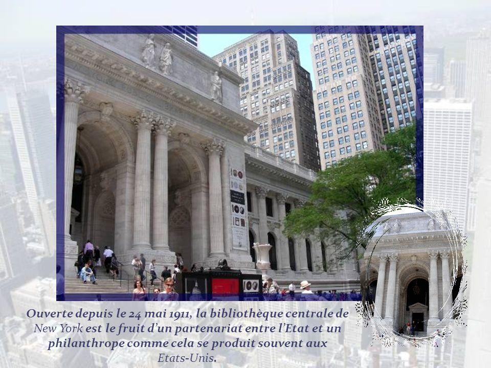 Ouverte depuis le 24 mai 1911, la bibliothèque centrale de New York est le fruit d'un partenariat entre l'Etat et un philanthrope comme cela se produit souvent aux