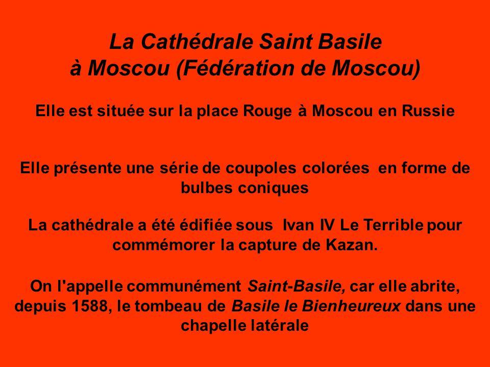 La Cathédrale Saint Basile à Moscou (Fédération de Moscou)