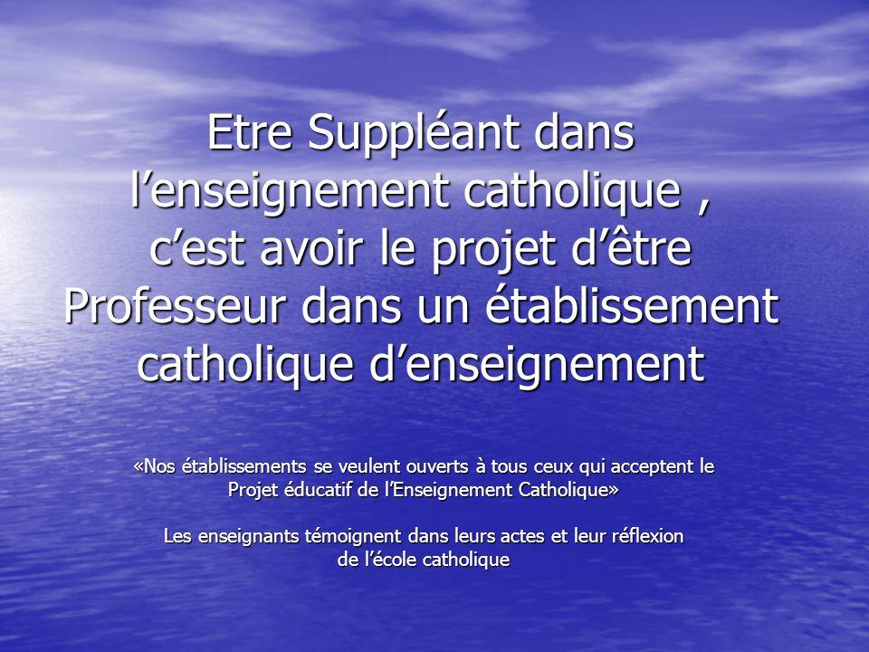 Etre Suppléant dans l'enseignement catholique , c'est avoir le projet d'être Professeur dans un établissement catholique d'enseignement