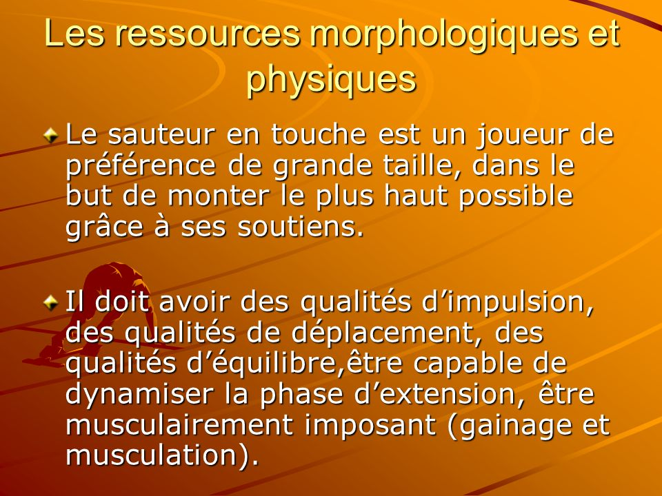 Les ressources morphologiques et physiques