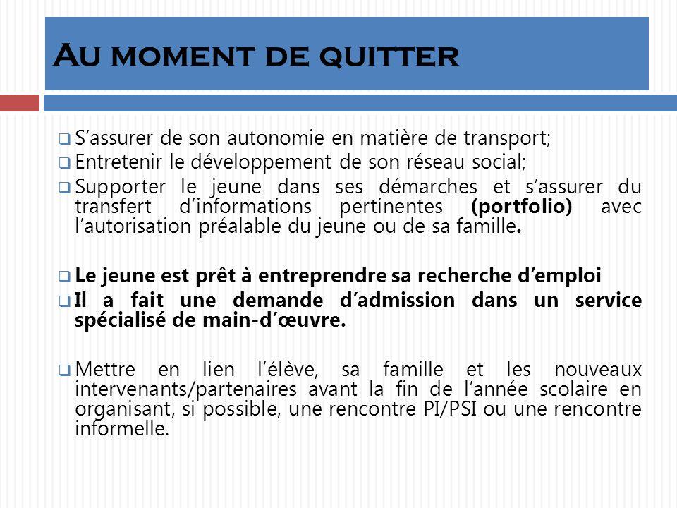 Au moment de quitter S'assurer de son autonomie en matière de transport; Entretenir le développement de son réseau social;