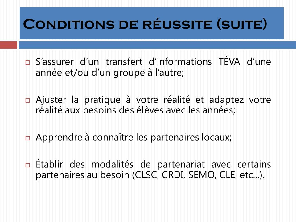 Conditions de réussite (suite)