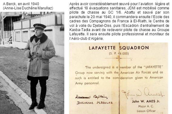 Après avoir considérablement œuvré pour l'aviation légère et effectué 18 évacuations sanitaires, JDM est mobilisé comme pilote de chasse au GC 1/6. Abattu et sauvé par son parachute le 20 mai 1940, il commandera ensuite l'Ecole des cadres des Compagnons de France à El-Riath, le Centre de vol à voile du Djebel-Diss, puis l'Escadron d'entraînement de Kasba-Tadla avant de redevenir pilote de chasse au Groupe Lafayette. Il sera ensuite pilote professionnel et moniteur de l'Aéro-club d'Algérie.