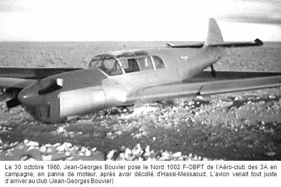 Le 30 octobre 1960, Jean-Georges Bouvier pose le Nord 1002 F-OBPT de l'Aéro-club des 3A en campagne, en panne de moteur, après avoir décollé d'Hassi-Messaoud.