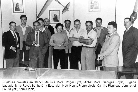 Quelques brevetés en 1955 : Maurice Mora, Roger Fyot, Michel Mora, Georges Royet, Eugène Lagarde, Mme Royet, Barthélémy Escandell, Noël Henin, Pierre Llopis, Camille Pionneau, Jammot et Louis Fyot (Pierre Llopis)