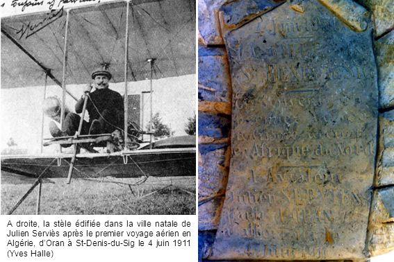 A droite, la stèle édifiée dans la ville natale de Julien Serviès après le premier voyage aérien en Algérie, d'Oran à St-Denis-du-Sig le 4 juin 1911 (Yves Halle)