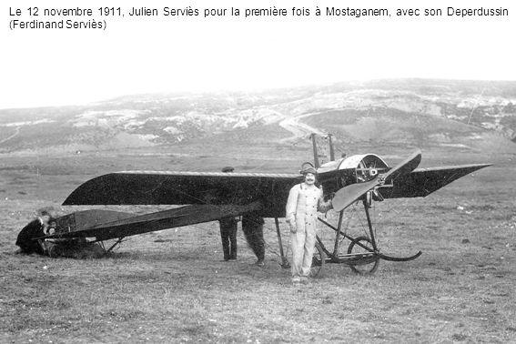 Le 12 novembre 1911, Julien Serviès pour la première fois à Mostaganem, avec son Deperdussin (Ferdinand Serviès)