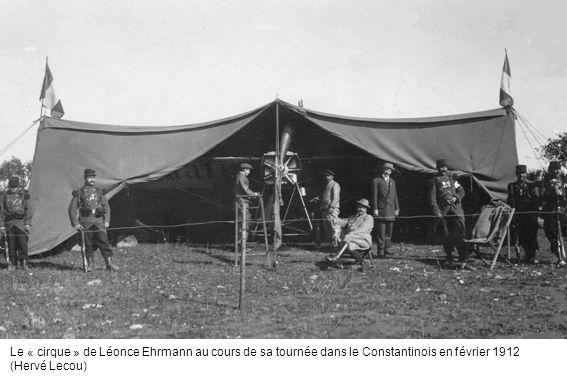 Le « cirque » de Léonce Ehrmann au cours de sa tournée dans le Constantinois en février 1912