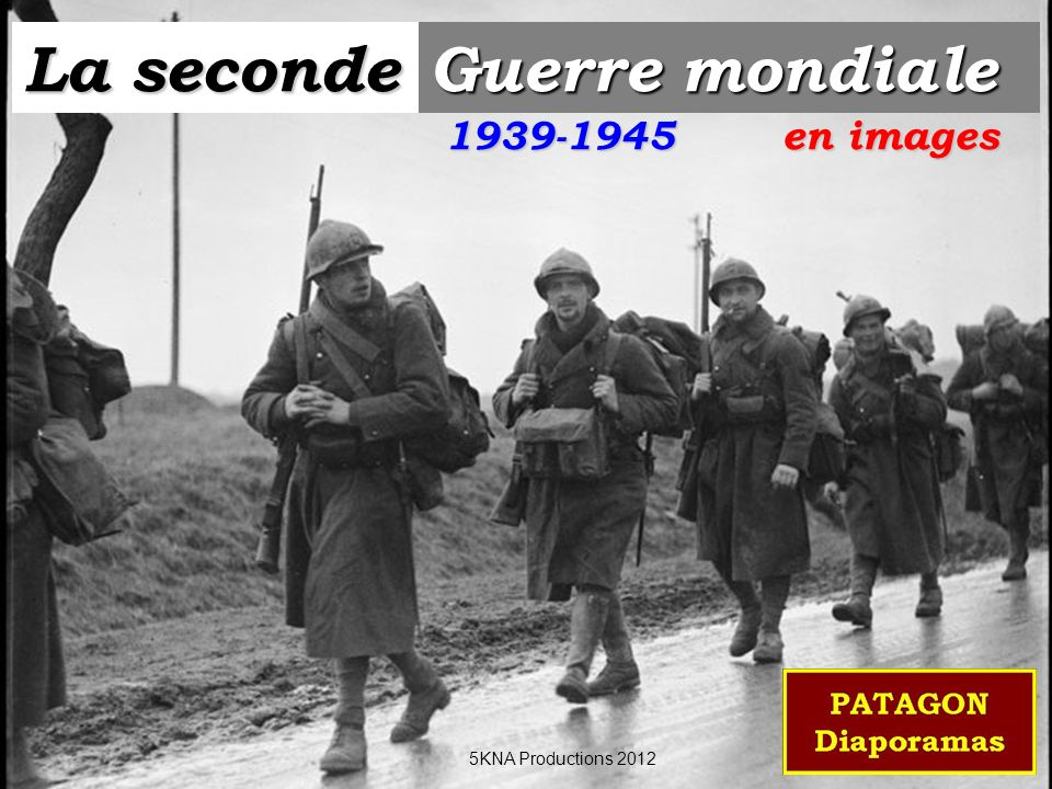 La seconde Guerre mondiale en images 5KNA Productions 2012