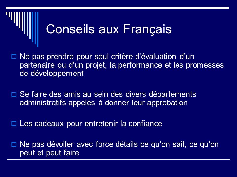 Conseils aux Français Ne pas prendre pour seul critère d'évaluation d'un partenaire ou d'un projet, la performance et les promesses de développement.