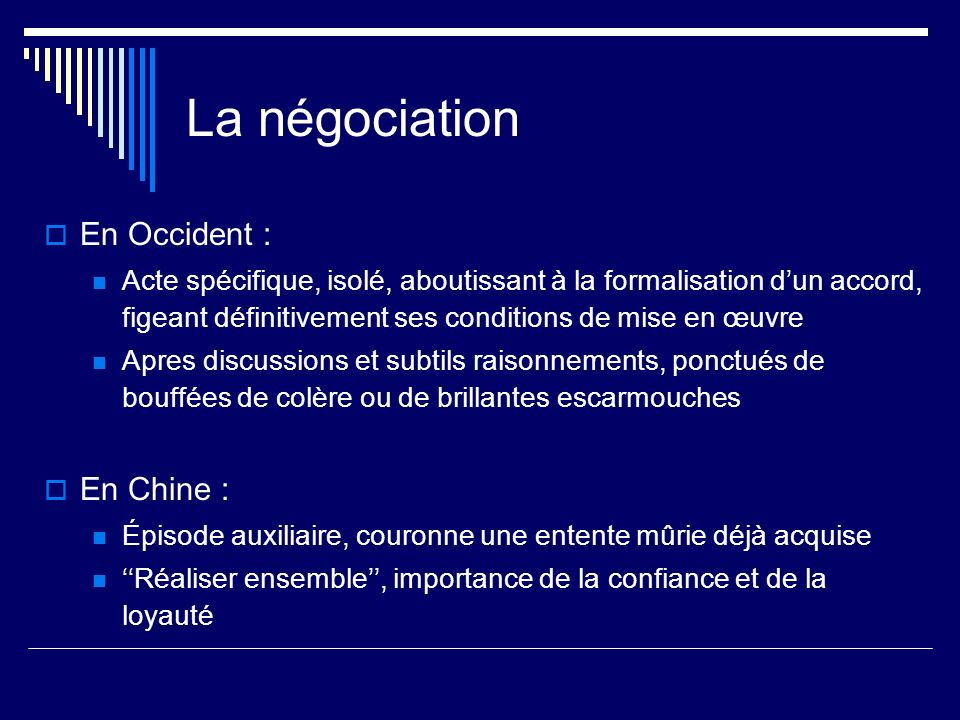La négociation En Occident : En Chine :