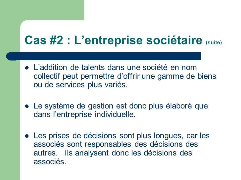 Cas #2 : L'entreprise sociétaire (suite)
